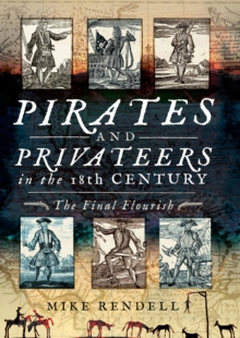 Pirates and Privateers in the 18th Century : The Final Flourish, PDF eBook