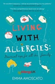 Living with Allergies : Practical Tips for All the Family, Hardback Book