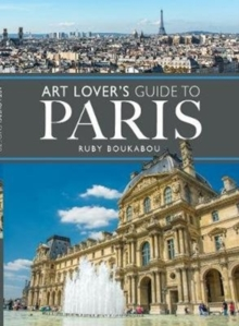 The Art Lover's Guide to Paris, Paperback / softback Book