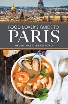 The Food Lover's Guide to Paris, Paperback / softback Book