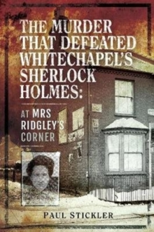 The Murder that Defeated Whitechapel's Sherlock Holmes : At Mrs Ridgley's Corner, Paperback / softback Book