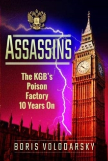 Assassins : The KGB's Poison Factory Ten Years On, Hardback Book