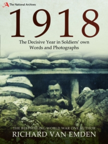 1918: The Final Year of the Great War to Armistice, Hardback Book