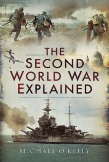 The Second World War Explained, Hardback Book