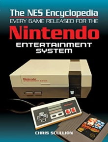 The NES Encyclopedia : Every Game Released for the Nintendo Entertainment System, Hardback Book