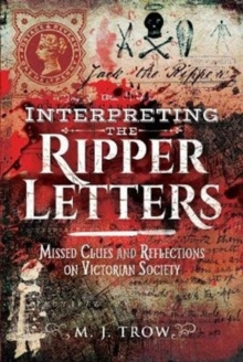 Interpreting the Ripper Letters : Missed Clues and Reflections on Victorian Society, Hardback Book