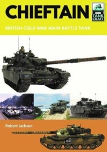 Chieftain : British Cold War Main Battle Tank, Paperback / softback Book