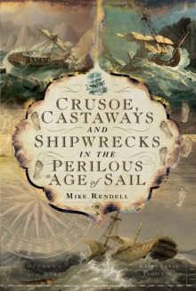 Crusoe, Castaways and Shipwrecks in the Perilous Age of Sail, EPUB eBook