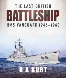 The Last British Battleship : HMS Vanguard, 1946-1960, Hardback Book