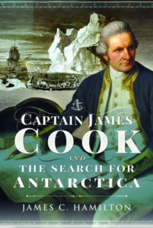 Captain James Cook and the Search for Antarctica, Hardback Book