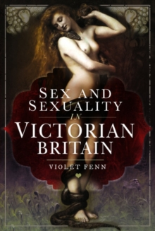 Sex and Sexuality in Victorian Britain, Hardback Book