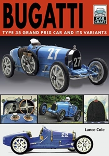 Bugatti T and Its Variants : Type 35 Grand Prix Car and its Variants, Paperback / softback Book