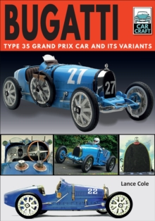 Bugatti : Type 35 Grand Prix Car and Its Variants, EPUB eBook