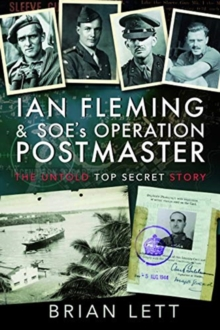 Ian Fleming and SOE's Operation POSTMASTER : The Untold Top Secret Story, Paperback / softback Book