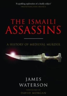 The Ismaili Assassins : A History of Medieval Murder, Paperback / softback Book