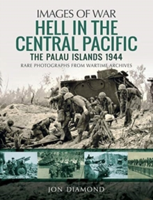 Hell in the Central Pacific 1944 : The Palau Islands, Paperback / softback Book