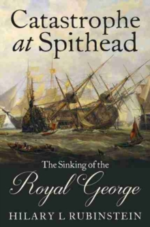 Catastrophe at Spithead : The Sinking of the Royal George, Hardback Book