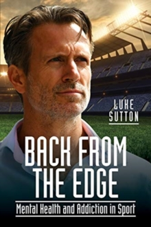 Back from the Edge : Mental Health and Addiction in Sport, Paperback / softback Book