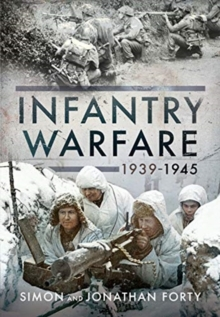 A Photographic History of Infantry Warfare, 1939-1945, Hardback Book
