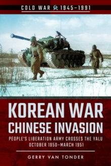 Korean War - Chinese Invasion : People's Liberation Army Crosses the Yalu, October 1950-March 1951, Paperback / softback Book