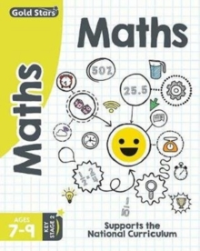 Gold Stars Maths Ages 7-9 Key Stage 2 : Supports the National Curriculum, Paperback Book