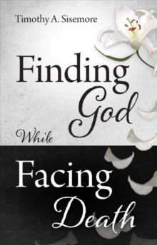 Finding God While Facing Death, Paperback / softback Book