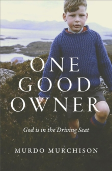 One Good Owner : God is in the Driving Seat, Paperback Book