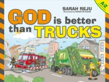God Is Better Than Trucks : A-Z Alphabetical Book, Hardback Book