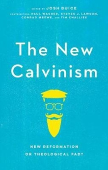 The The New Calvinism : New Reformation or Theological Fad?, Paperback / softback Book