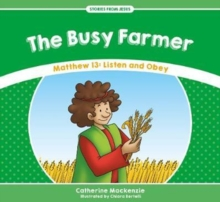 The Busy Farmer : Matthew 13: Listen and Obey, Paperback / softback Book