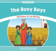 Busy Boys : Matthew 21: Be Willing, Paperback Book