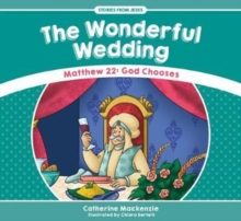 Wonderful Wedding : Matthew 22: God Chooses, Paperback Book