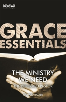 Ministry We Need : The Reformed Pastor, Paperback Book