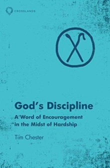 God's Discipline : A Word of Encouragement in the Midst of Hardship, Paperback Book