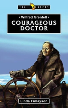 Wilfred Grenfell : Courageous Doctor, Paperback / softback Book