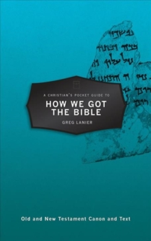 A Christian's Pocket Guide to How We Got the Bible, Paperback / softback Book