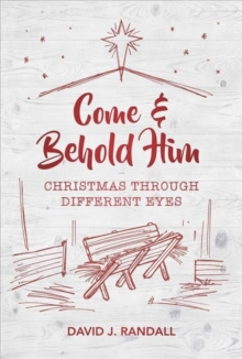 Come and Behold Him : Christmas Through Different Eyes, Paperback / softback Book