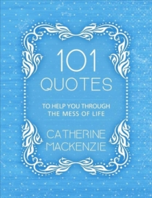 101 Quotes to Help You Through the Mess of Life, Paperback / softback Book