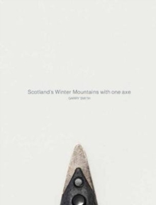 Scotland's Winter Mountains with one axe, Hardback Book