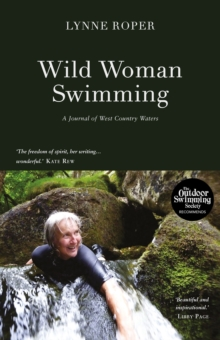 Wild Woman Swimming : A Journal of West Country Waters, Paperback / softback Book
