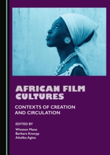 None African Film Cultures : Contexts of Creation and Circulation, PDF eBook