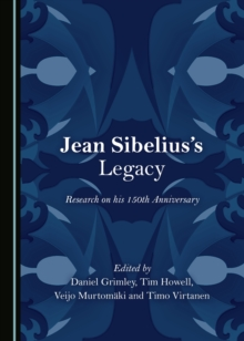 None Jean Sibelius's Legacy : Research on his 150th Anniversary, PDF eBook