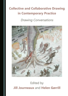 None Collective and Collaborative Drawing in Contemporary Practice : Drawing Conversations, PDF eBook
