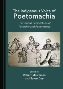 The Indigenous Voice of Poetomachia : The Various Perspectives of Textuality and Performance, PDF eBook