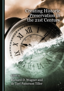 None Creating Historic Preservation in the 21st Century, PDF eBook