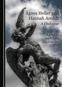 None Agnes Heller and Hannah Arendt : A Dialogue, PDF eBook