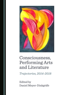 None Consciousness, Performing Arts and Literature : Trajectories, 2014-2018, PDF eBook