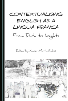 None Contextualising English as a Lingua Franca : From Data to Insights, PDF eBook