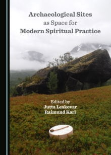None Archaeological Sites as Space for Modern Spiritual Practice, PDF eBook