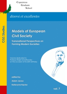 None Models of European Civil Society : Transnational Perspectives on Forming Modern Societies, PDF eBook